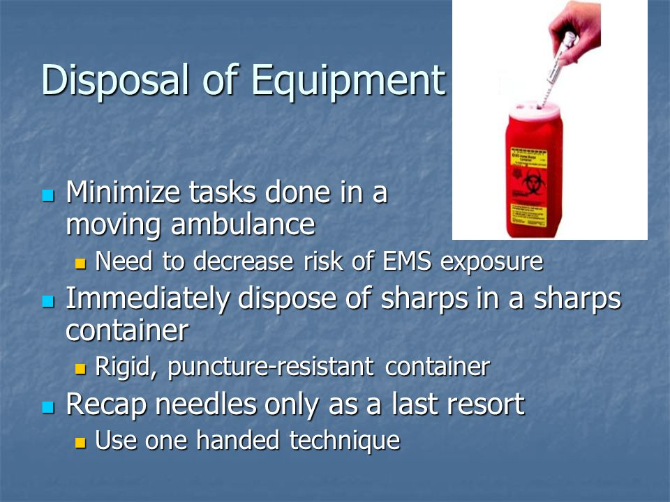 Disposal of Equipment Minimize tasks done in a moving ambulance