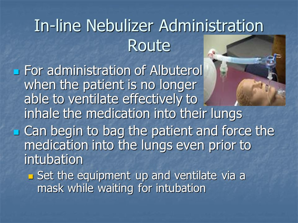 In-line Nebulizer Administration Route