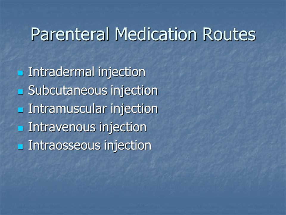 Parenteral Medication Routes