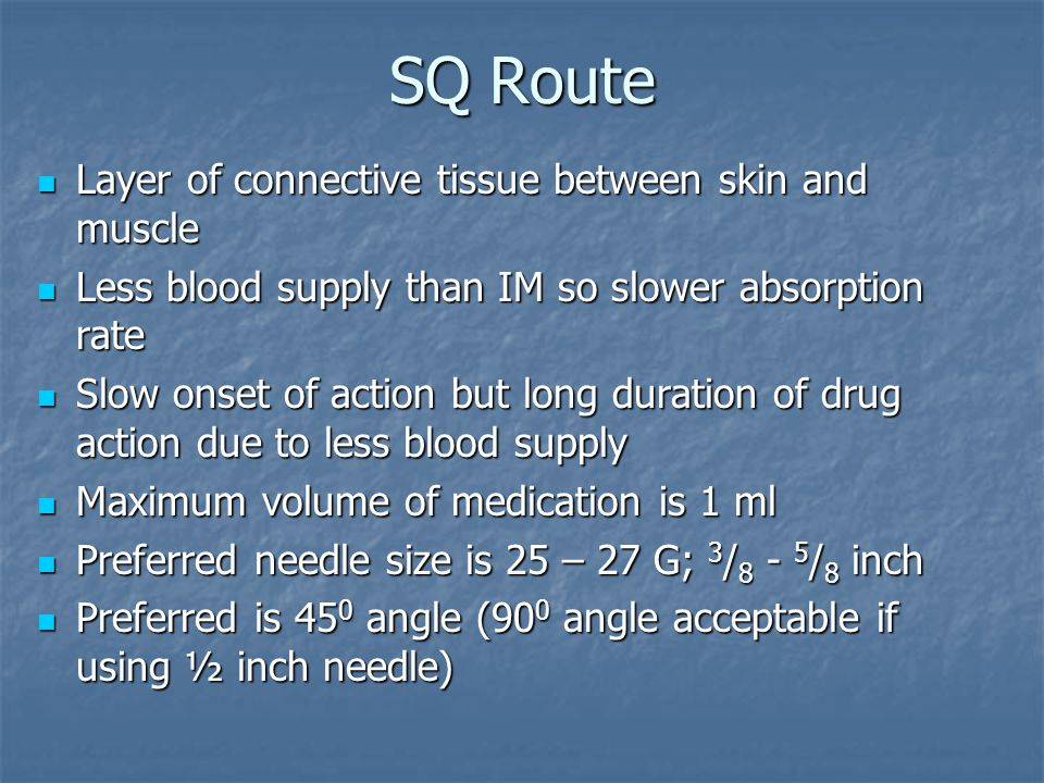 SQ Route Layer of connective tissue between skin and muscle