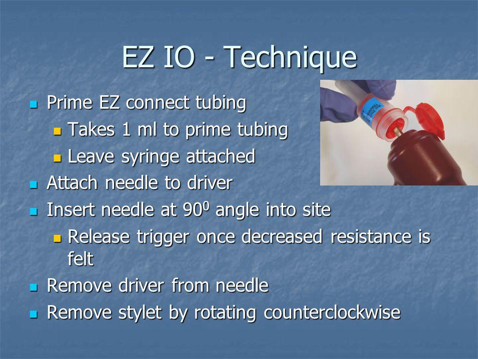 EZ IO - Technique Prime EZ connect tubing Takes 1 ml to prime tubing