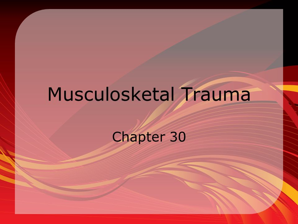 Musculosketal Trauma Chapter 30