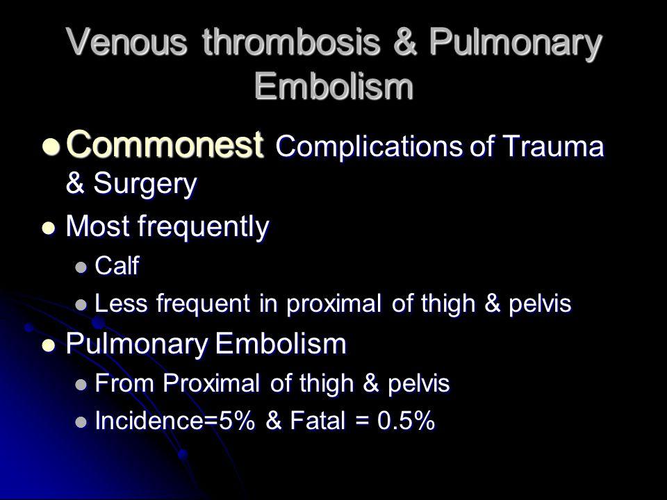 Venous thrombosis & Pulmonary Embolism