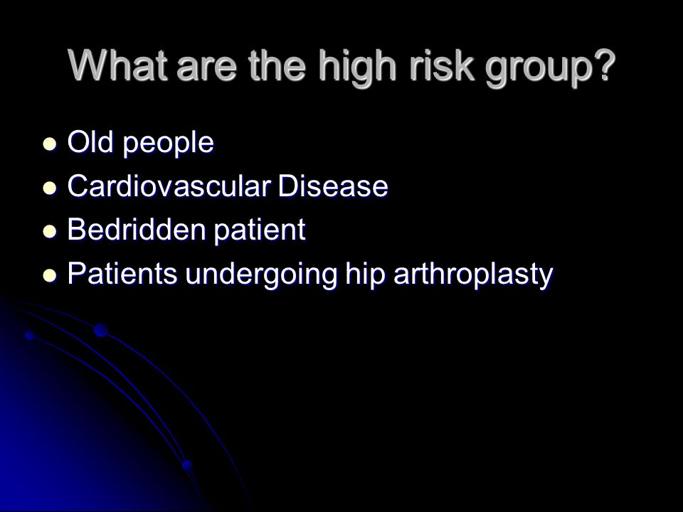 What are the high risk group