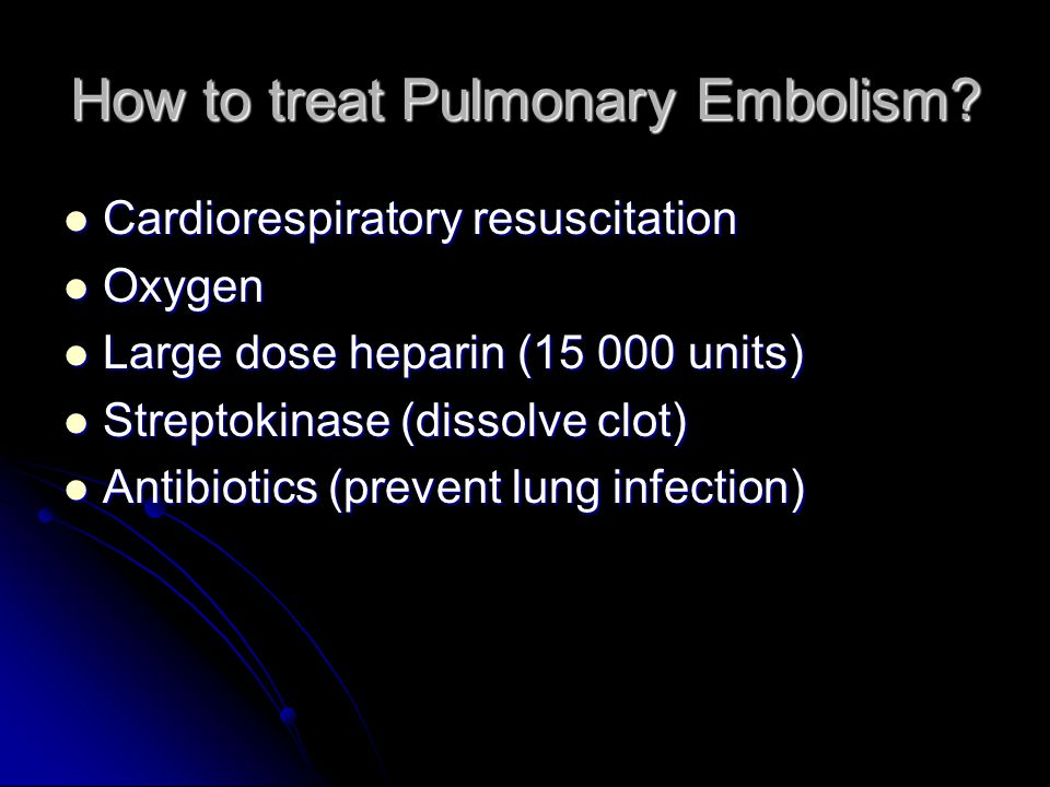 How to treat Pulmonary Embolism