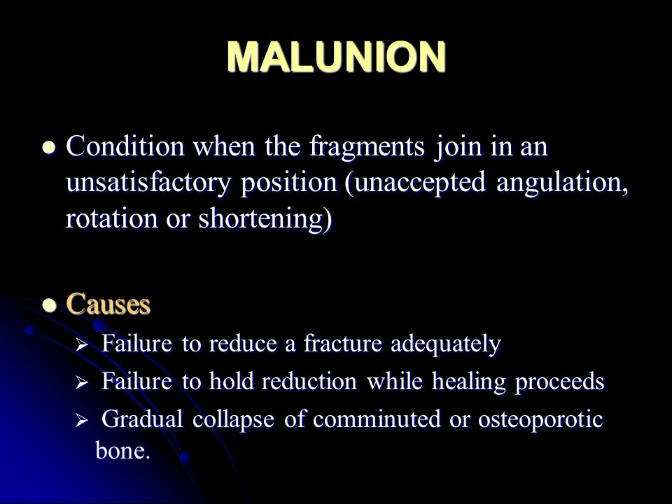MALUNION Condition when the fragments join in an unsatisfactory position (unaccepted angulation, rotation or shortening)