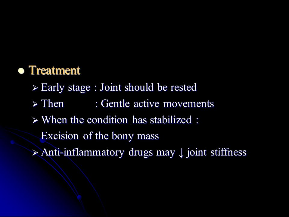 Treatment Early stage : Joint should be rested