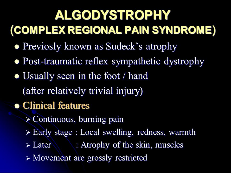 ALGODYSTROPHY (COMPLEX REGIONAL PAIN SYNDROME)