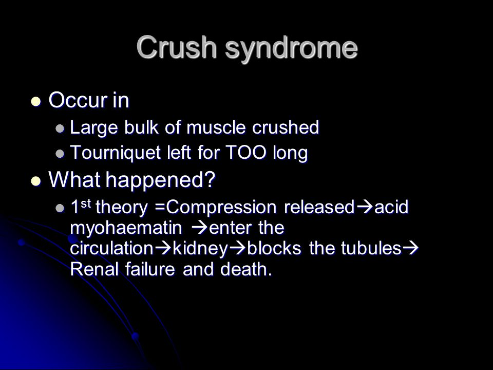 Crush syndrome Occur in What happened Large bulk of muscle crushed