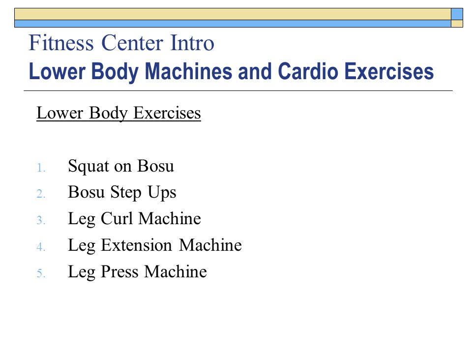 Fitness Center Intro Lower Body Machines and Cardio Exercises