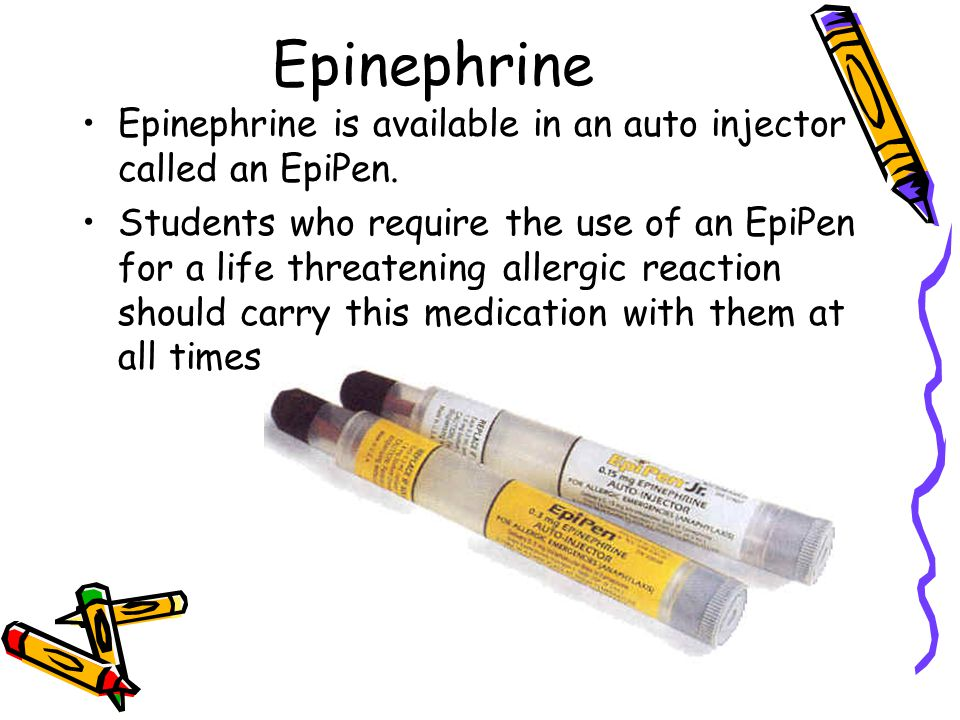 Epinephrine Epinephrine is available in an auto injector called an EpiPen.