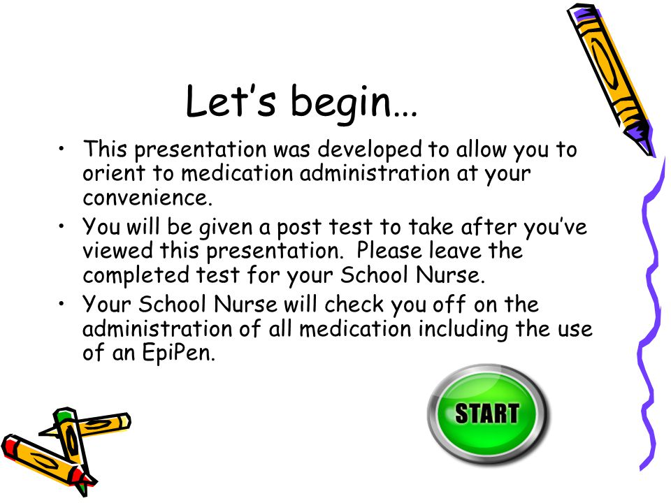 Let's begin… This presentation was developed to allow you to orient to medication administration at your convenience.