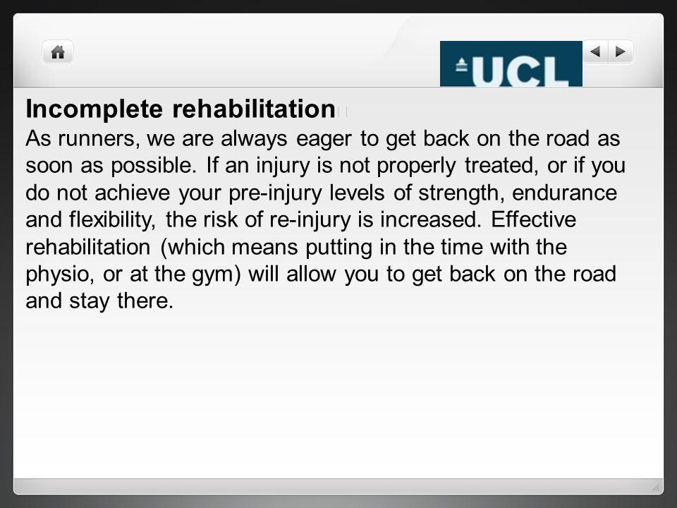 Incomplete rehabilitation