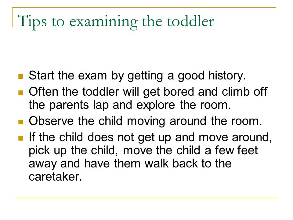 Tips to examining the toddler