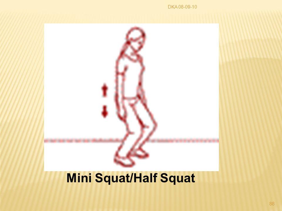 DKA 08-09-10 Mini Squat/Half Squat