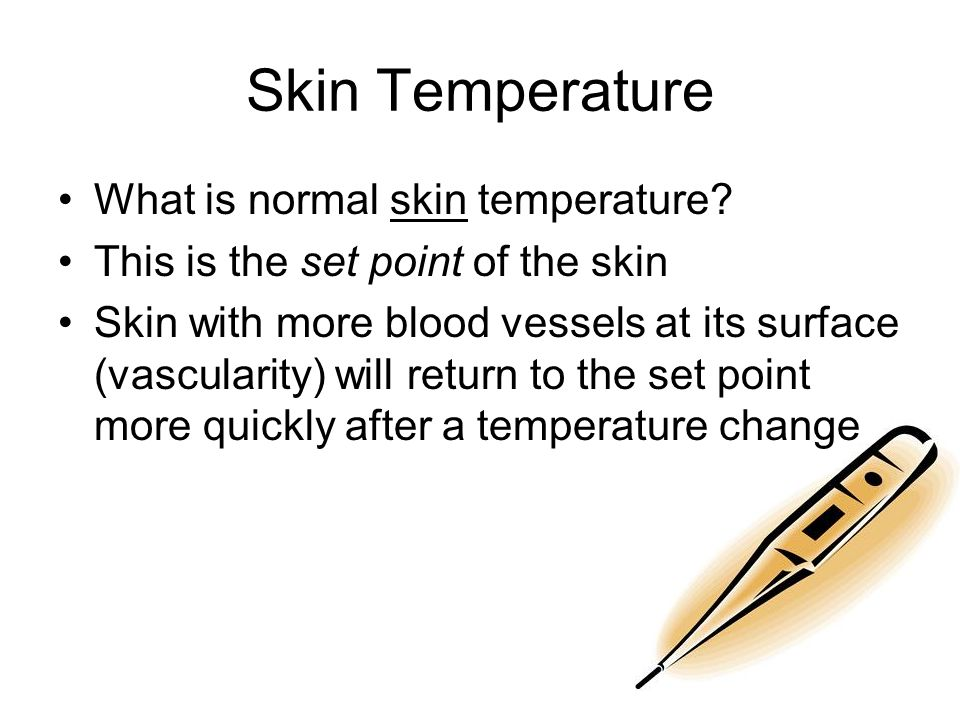 Skin Temperature What is normal skin temperature