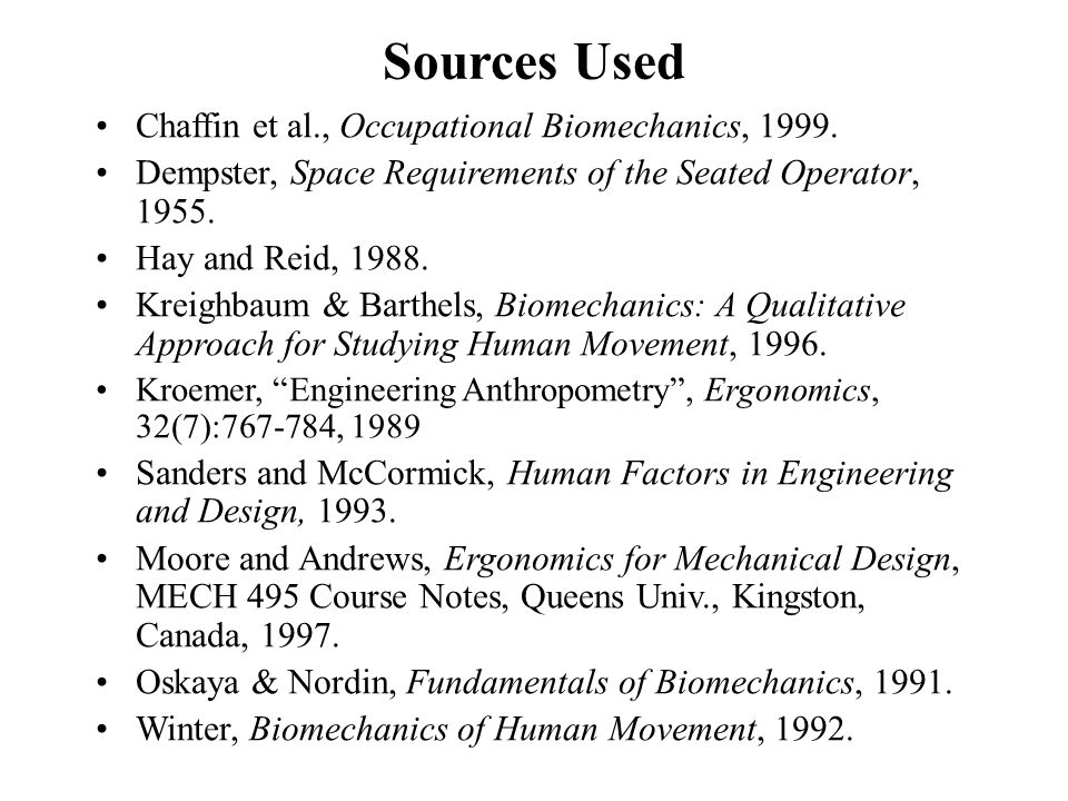 Sources Used Chaffin et al., Occupational Biomechanics, 1999.