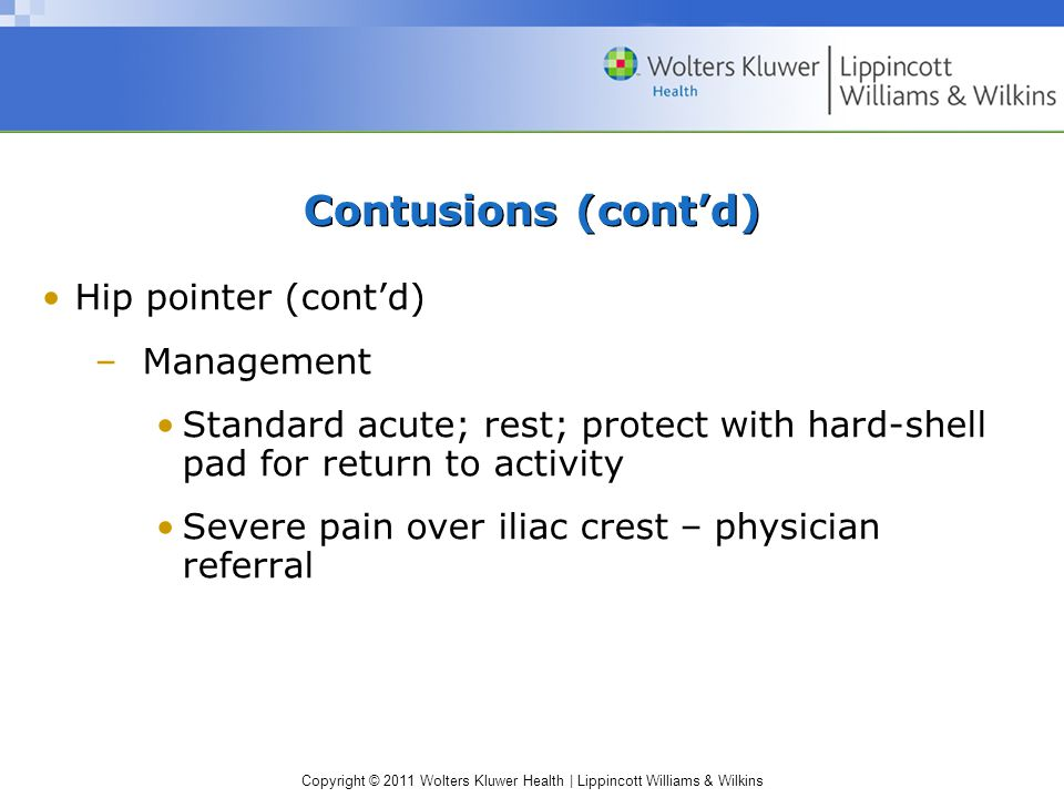 Contusions (cont'd) Hip pointer (cont'd) Management