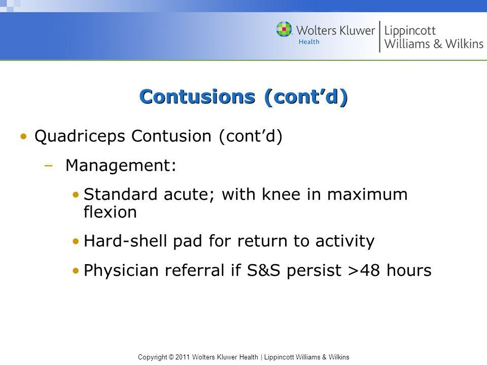 Contusions (cont'd) Quadriceps Contusion (cont'd) Management: