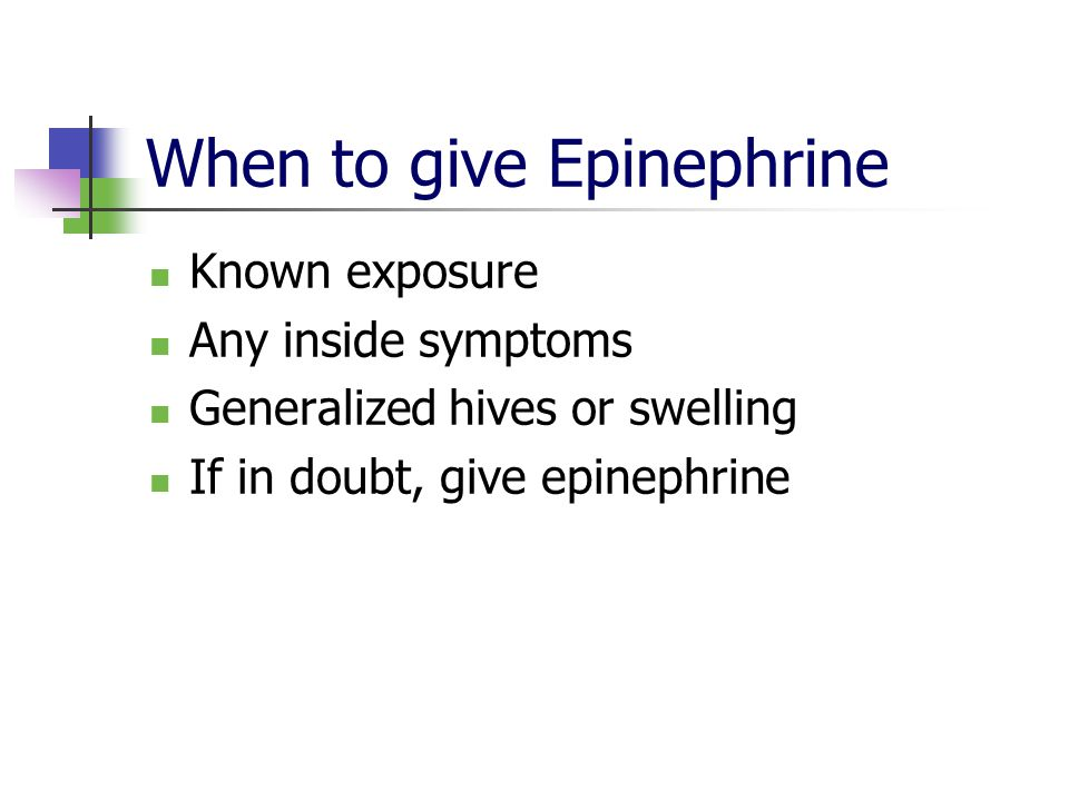 When to give Epinephrine