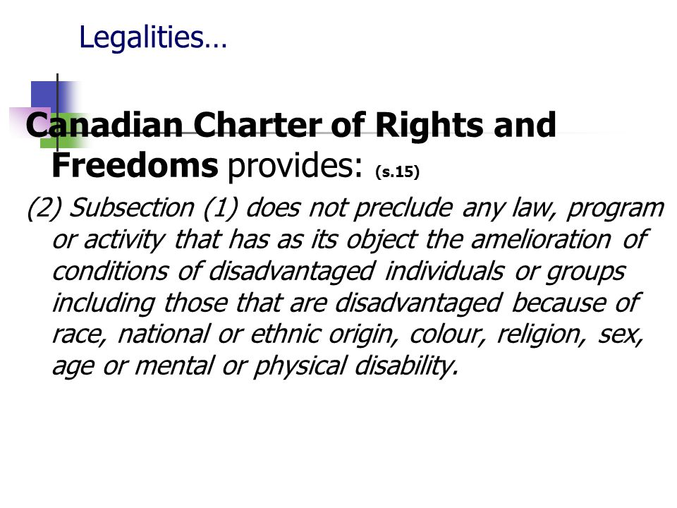 Canadian Charter of Rights and Freedoms provides: (s.15)
