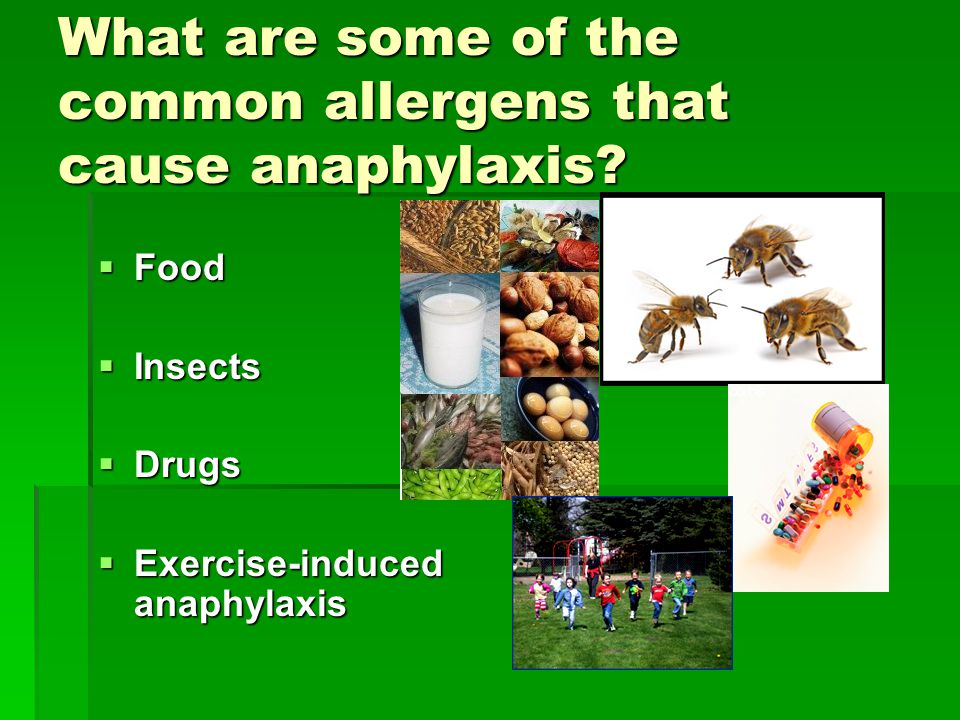 What are some of the common allergens that cause anaphylaxis