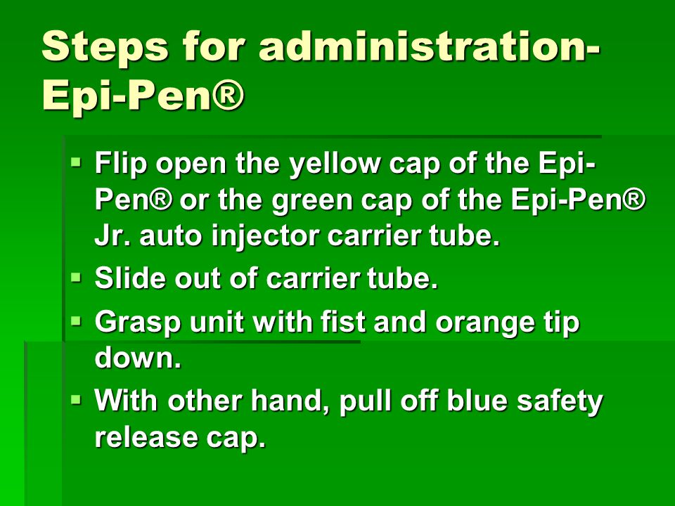 Steps for administration-Epi-Pen®