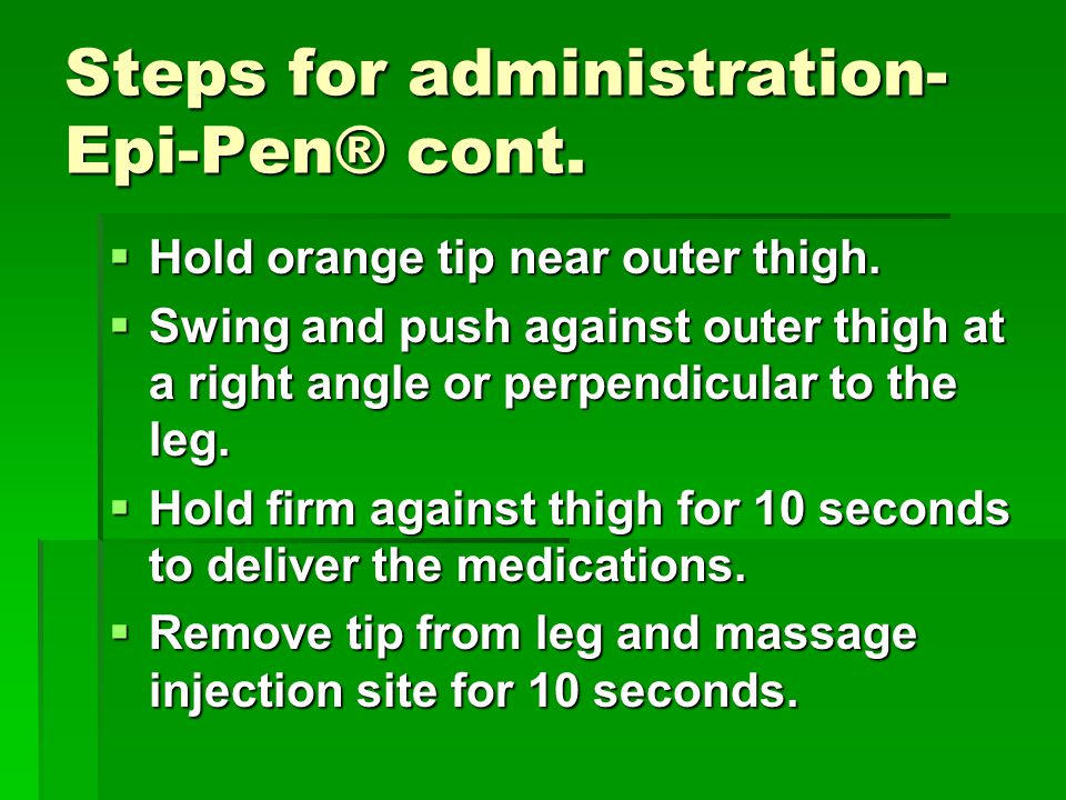 Steps for administration-Epi-Pen® cont.