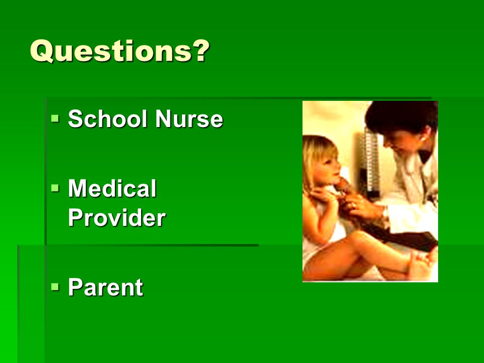 Questions School Nurse Medical Provider Parent