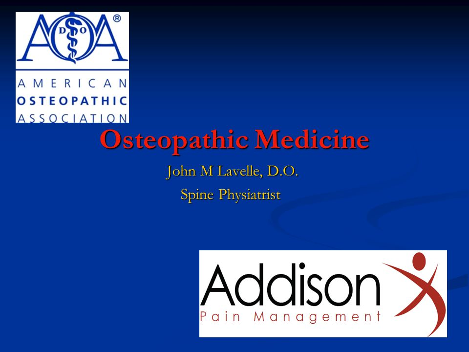 Osteopathic Medicine John M Lavelle, D.O. Spine Physiatrist