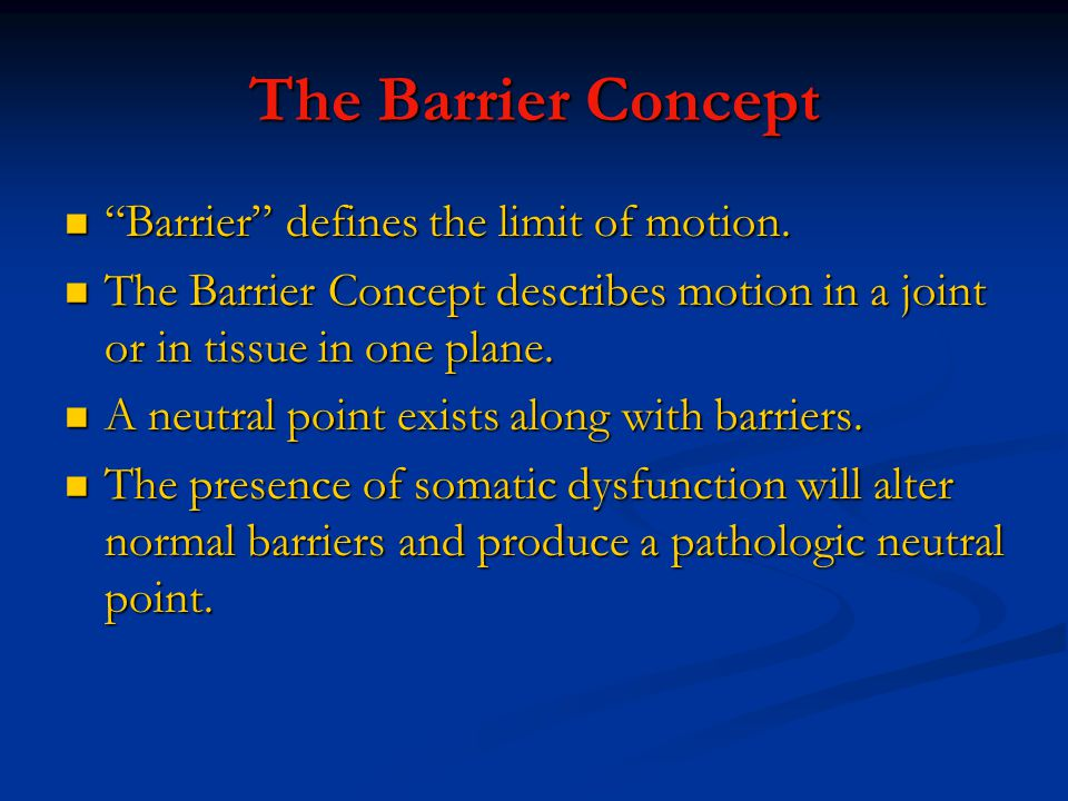 The Barrier Concept Barrier defines the limit of motion.