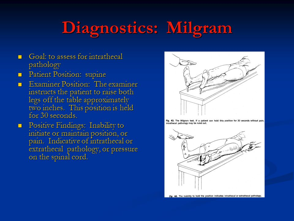 Diagnostics: Milgram Goal: to assess for intrathecal pathology