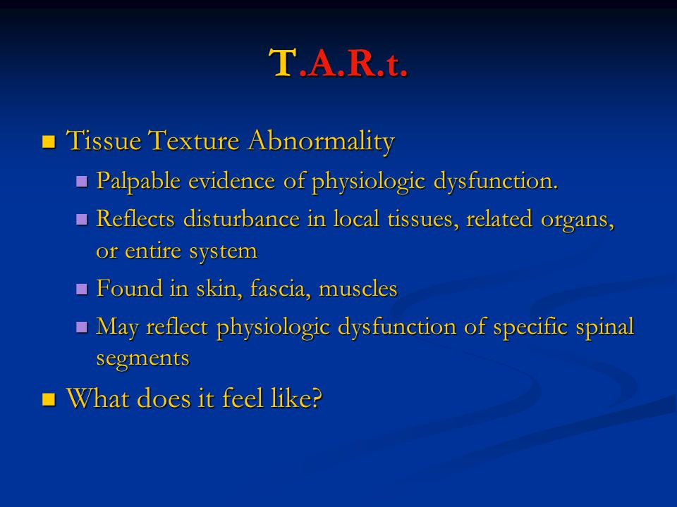 T.A.R.t. Tissue Texture Abnormality What does it feel like
