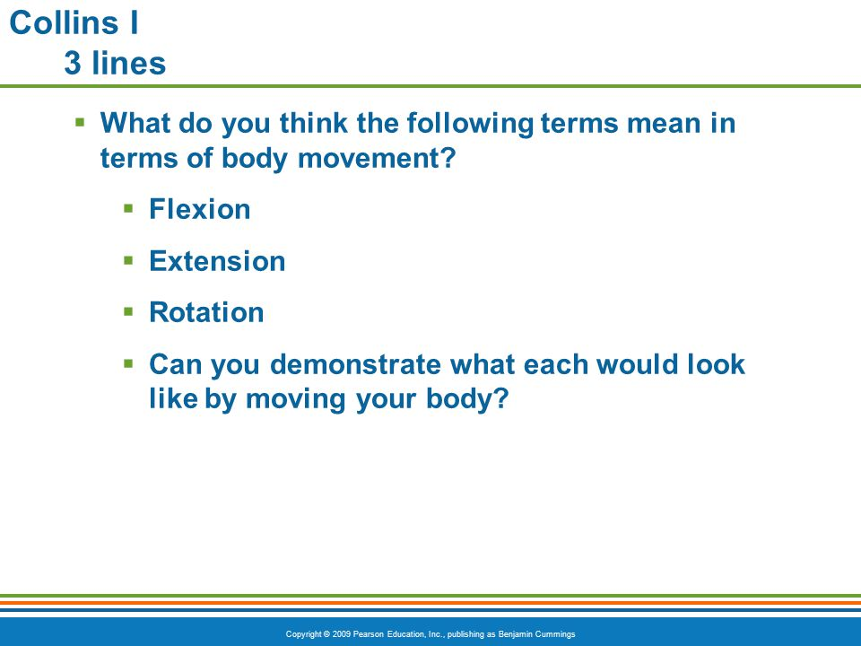 Collins I 3 lines What do you think the following terms mean in terms of body movement Flexion. Extension.