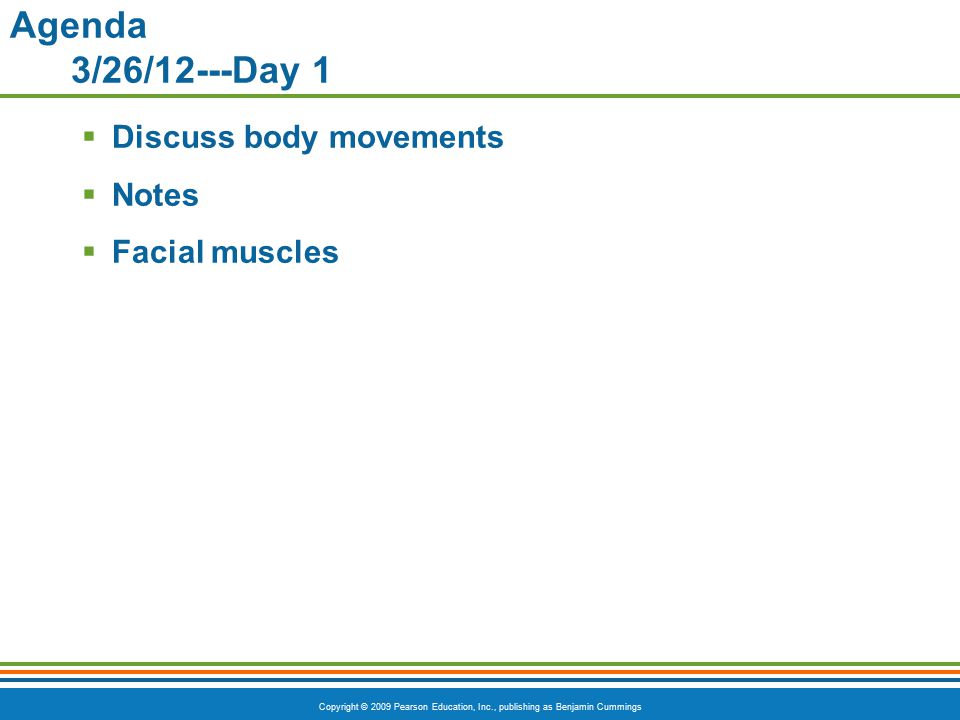Agenda 3/26/12---Day 1 Discuss body movements Notes Facial muscles