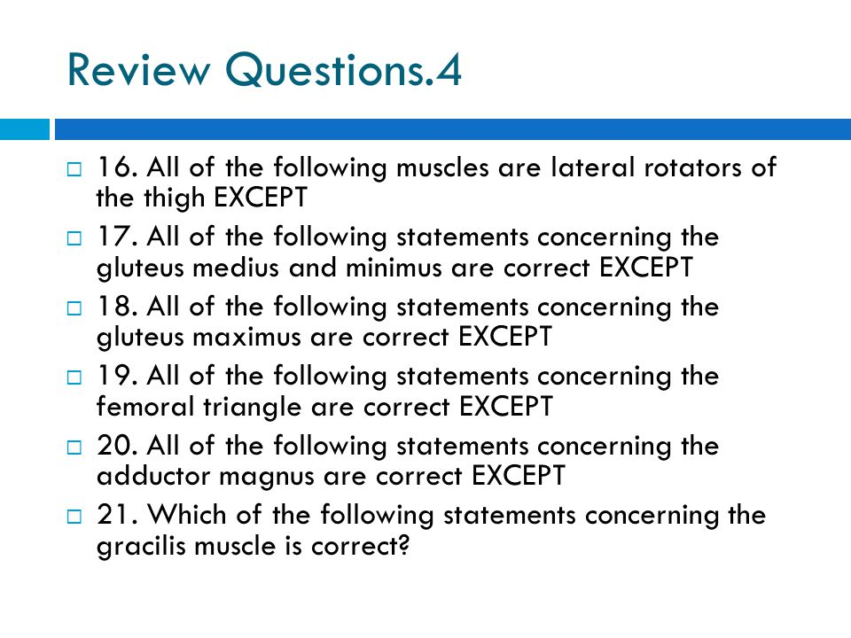 Review Questions.4 16. All of the following muscles are lateral rotators of the thigh EXCEPT.