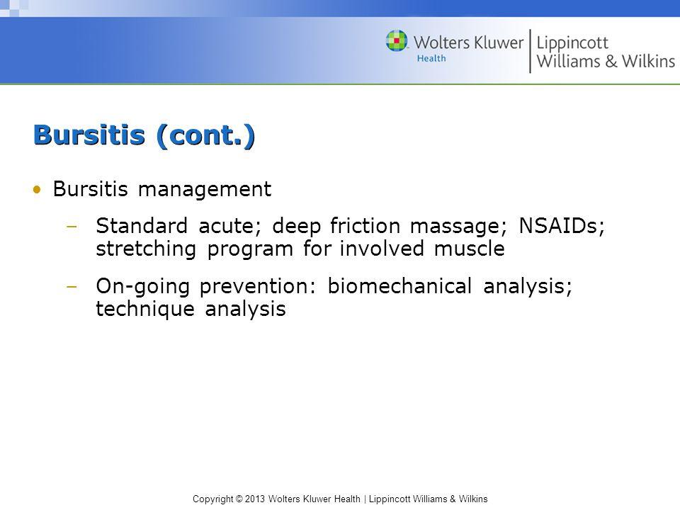 Bursitis (cont.) Bursitis management