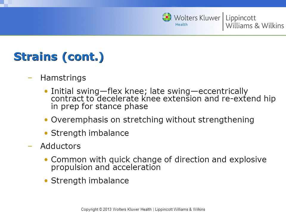 Strains (cont.) Hamstrings
