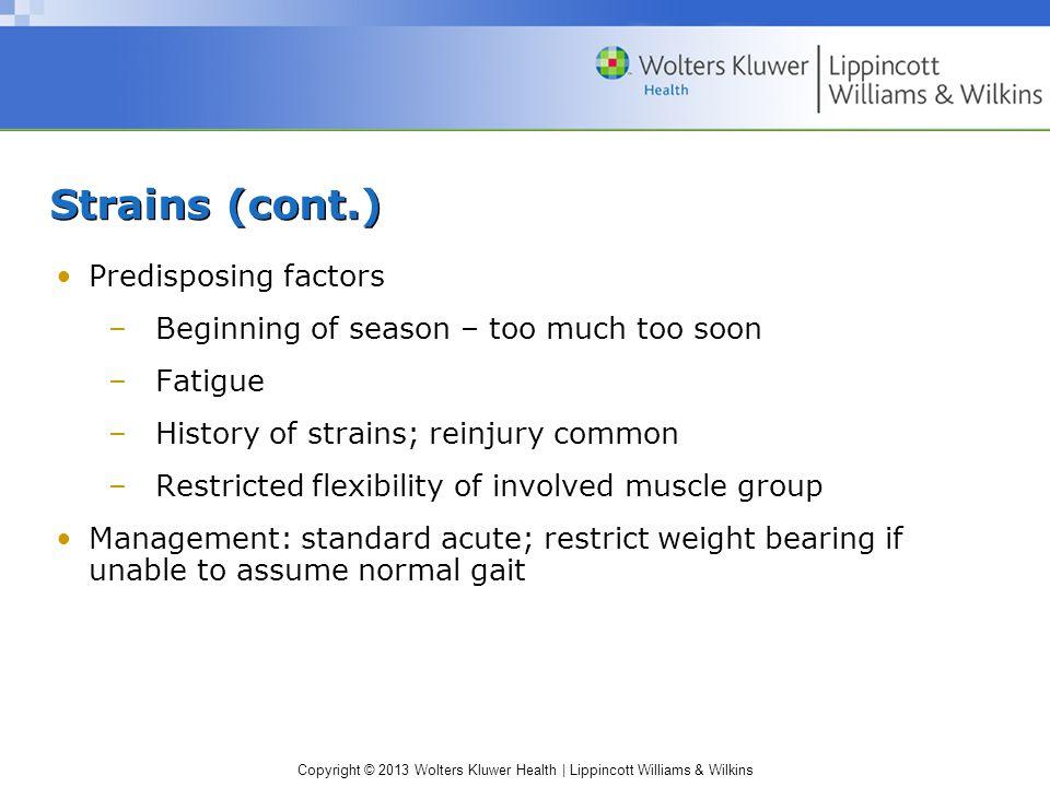 Strains (cont.) Predisposing factors