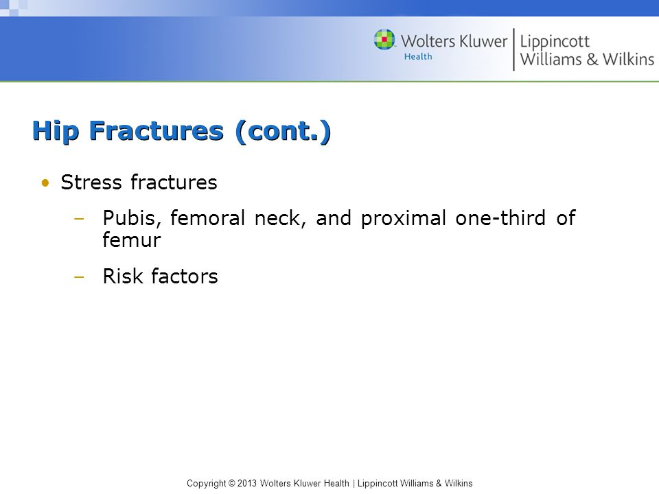 Hip Fractures (cont.) Stress fractures