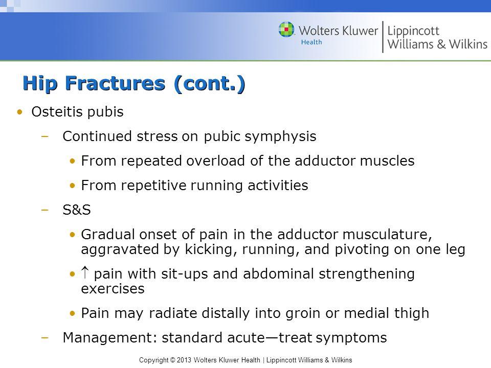 Hip Fractures (cont.) Osteitis pubis