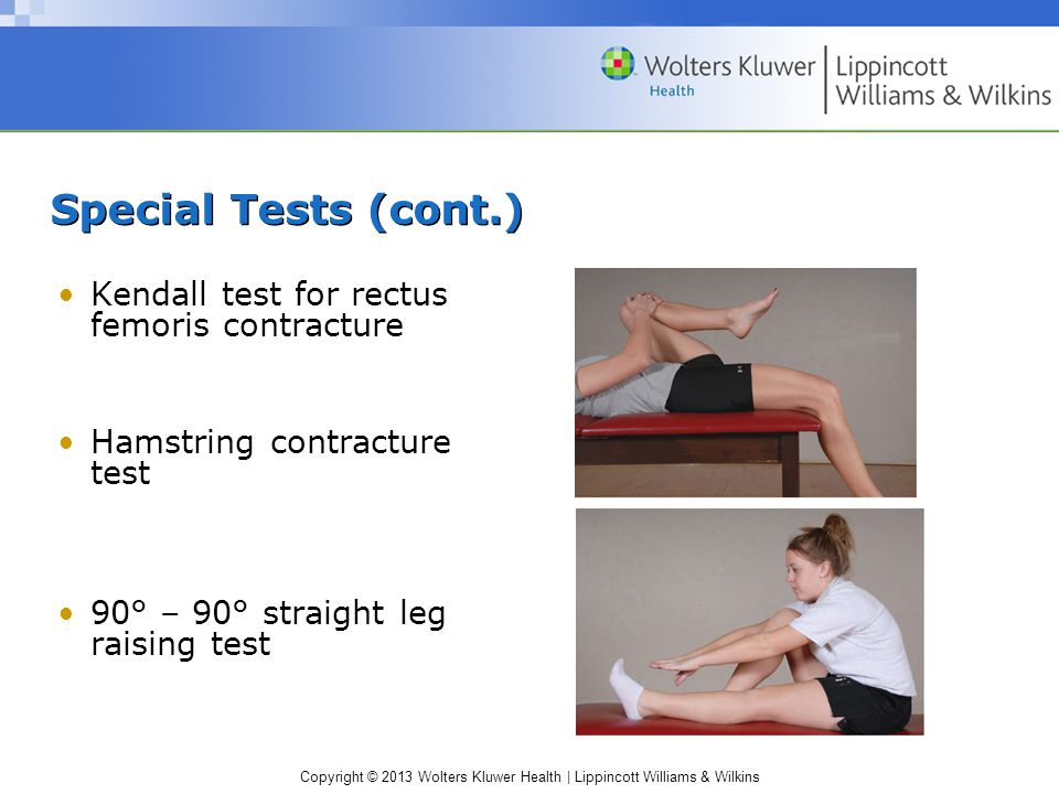 Special Tests (cont.) Kendall test for rectus femoris contracture