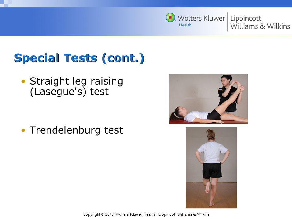 Special Tests (cont.) Straight leg raising (Lasegue s) test