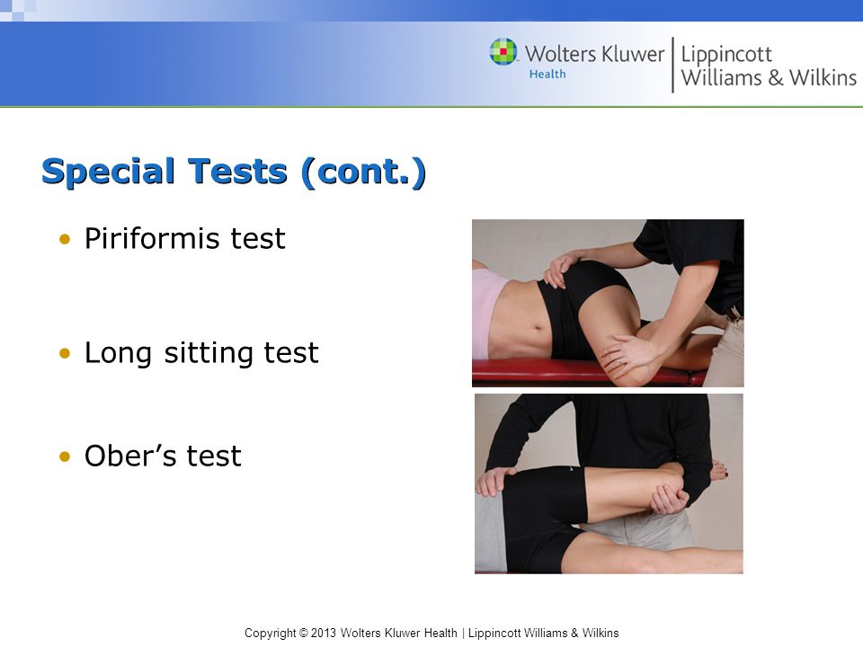 Special Tests (cont.) Piriformis test Long sitting test Ober's test