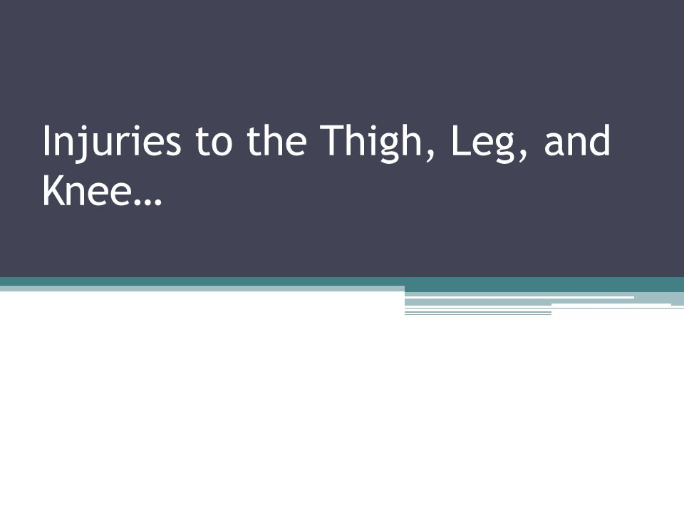 Injuries to the Thigh, Leg, and Knee…