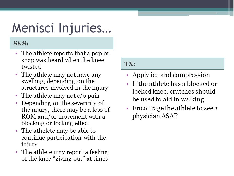 Menisci Injuries… Apply ice and compression