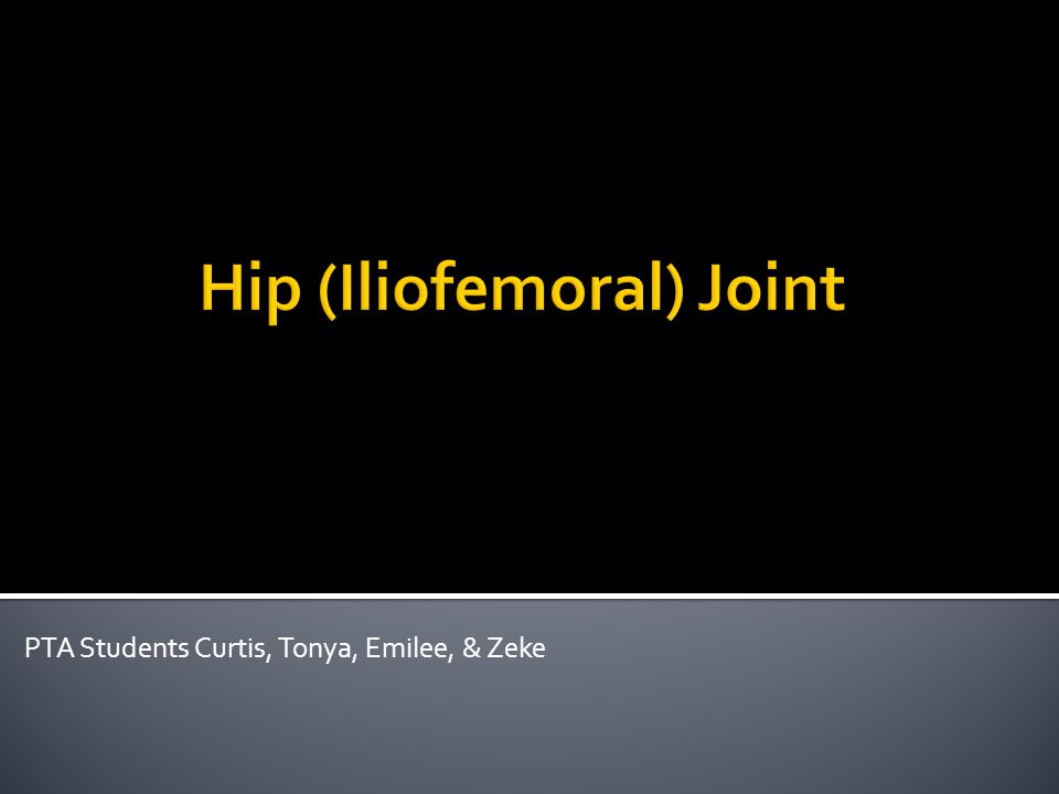 Hip (Iliofemoral) Joint