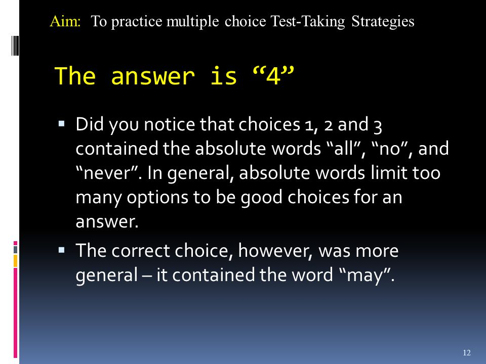 Aim: To practice multiple choice Test-Taking Strategies