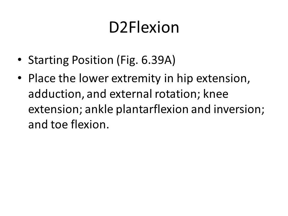 D2Flexion Starting Position (Fig. 6.39A)