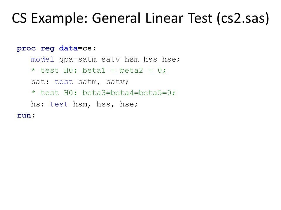 CS Example: General Linear Test (cs2.sas)